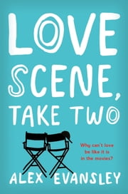 Love Scene, Take Two ebook by Alex Evansley