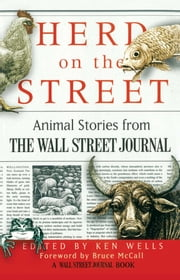 Herd on the Street - Animal Stories from The Wall Street Journal ebook by Ken Wells,Bruce McCall