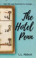 The Hotel Penn - A Novel ebook by L.L. Abbott