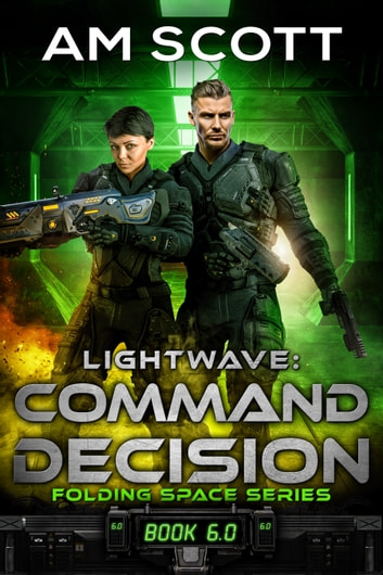 Lightwave: Command Decision ebook by AM Scott