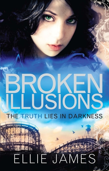 Shattered Dreams: Broken Illusions - Book 2 ebook by Ellie James