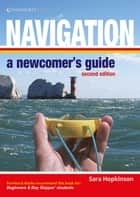 Navigation: A Newcomer's Guide ebook by Sara Hopkinson
