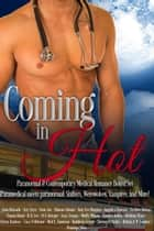 Coming In Hot Paranormal & Contemporary Medical Romance Boxed Set ebook by Gina Kincade,Izzy Szyn,Josie Jax,Elianne Adams,Amy Lee Burgess,Angelica Dawson,Erzabet Bishop,Chanta Rand,K.N. Lee,D.F. Krieger,Lucy Leroux,Muffy Wilson,Xandra James,Bethany Shaw,Elvira Bathory,Lucy Felthouse,Red L. Jameson,Kathleen Grieve,Tierney O'Malley,Rebekah R. Ganiere,Penelope Silva