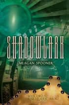 Shadowlark ebook by Meagan  Spooner