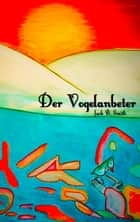 Der Vogelanbeter ebook by Jack B. Smith