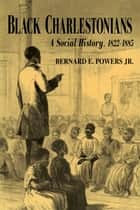 Black Charlestonians ebook by Bernard E. Powers