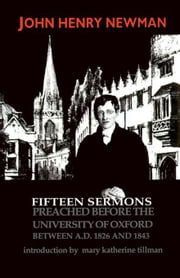 Fifteen Sermons Preached before the University of Oxford Between A.D. 1826 and 1843 ebook by Newman, John Henry Cardinal