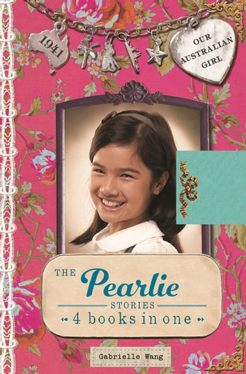 Our Australian Girl: The Pearlie Stories ebook by Gabrielle Wang