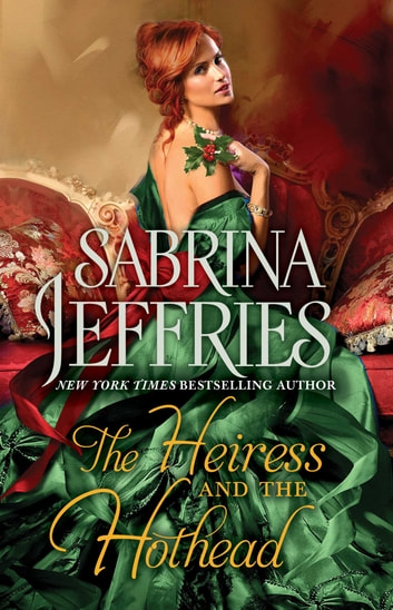 The Heiress and the Hothead ebook by Sabrina Jeffries