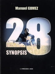 28 Synopsis ebook by Manuel Gomez