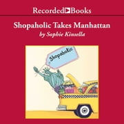 Shopaholic Takes Manhattan - A Novel audiobook by Sophie Kinsella