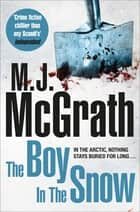 The Boy in the Snow: An Edie Kiglatuk Mystery 2 ebook by M. J. McGrath