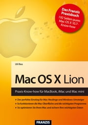 Mac OS X Lion - Praxis-Know-how für MacBook, iMac und Mac mini ebook by Uli Ries, Ulrich Dorn