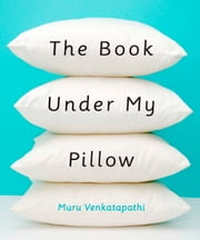 The Book Under My Pillow ebook by Murugesan Venkatapathi
