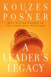 A Leader's Legacy ebook by James M. Kouzes,Barry Z. Posner