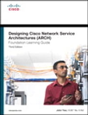 Designing Cisco Network Service Architectures (ARCH) Foundation Learning Guide - (CCDP ARCH 642-874) ebook by John Tiso