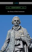 The Theory of Moral Sentiments ekitaplar by Adam Smith