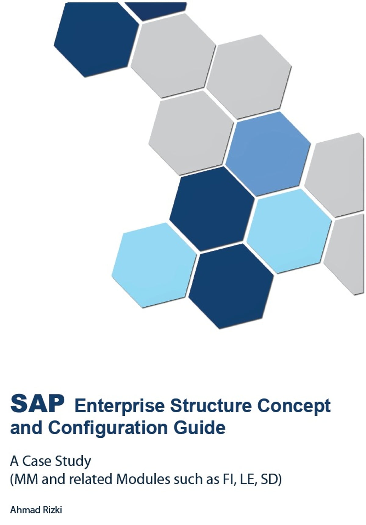 SAP Enterprise Structure Concept and Configuration Guide: A Case Study  ebook by Ahmad Rizki - Rakuten Kobo