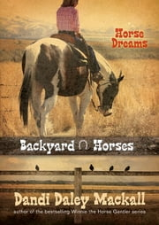 Horse Dreams ebook by Dandi Daley Mackall