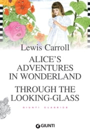 Alice's Adventures in Wonderland. Through the Looking-Glass ebook by Lewis Carroll