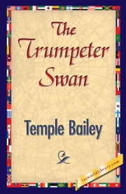The Trumpeter Swan ebook by Bailey, Temple