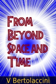 From Beyond Space and Time (2018) ebook by V Bertolaccini