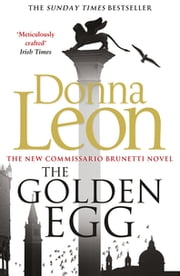 The Golden Egg - (Brunetti 22) ebook by Donna Leon