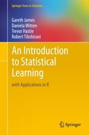An Introduction to Statistical Learning - with Applications in R ebook by Gareth James,Daniela Witten,Trevor Hastie,Robert Tibshirani