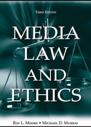 Media Law and Ethics ebook by Murray, Michael D.