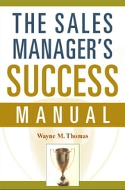 The Sales Manager's Success Manual ebook by Kobo.Web.Store.Products.Fields.ContributorFieldViewModel