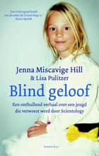 Blind geloof ebook by Jenna Miscavige Hill