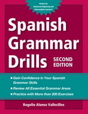 Spanish Grammar Drills ebook by Rogelio Vallecillos