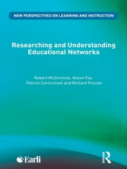 Researching and Understanding Educational Networks ebook by Robert McCormick,Alison Fox,Patrick Carmichael,Richard Procter