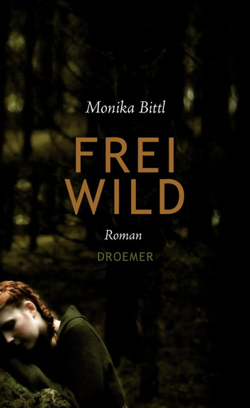 Freiwild - Roman ebook by Monika Bittl