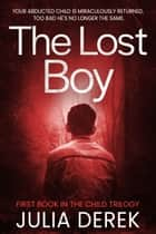 The Lost Boy ebook by Julia Derek
