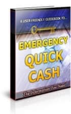 Emergency Quick Cash ebook by Jimmy Cai
