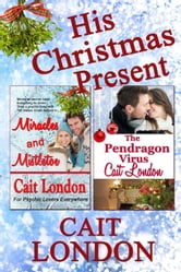 His Christmas Present ebook by Cait London