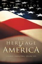 The Heritage Of America ebook by David Taylor