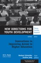 Innovations in Improving Access to Higher Education - New Directions for Youth Development, Number 140 ebook by Barbara Schneider, Justina Judy