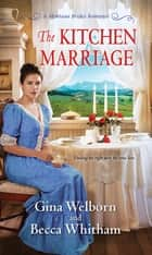 The Kitchen Marriage e-bog by Gina Welborn, Becca Whitham