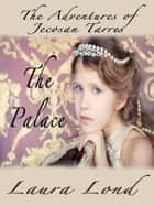The Palace (The Adventures of Jecosan Tarres, #2) ebook by Laura Lond
