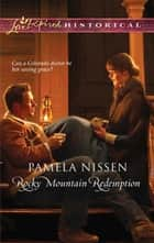 Rocky Mountain Redemption (Mills & Boon Historical) ebook by Pamela Nissen