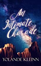 An Intimate Charade ebook by Yolande Kleinn