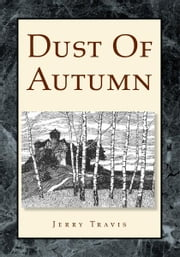 Dust Of Autumn ebook by Jerry Travis