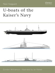 U-boats of the Kaisers Navy ebook by Gordon Williamson,Ian Palmer