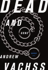 Dead and Gone ebook by Andrew Vachss