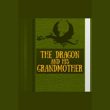 Dragon and His Grandmother, The audiobook by Andrew Lang