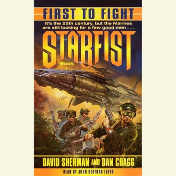 First to Fight - Starfist, Book I audiobook by David Sherman,Dan Cragg