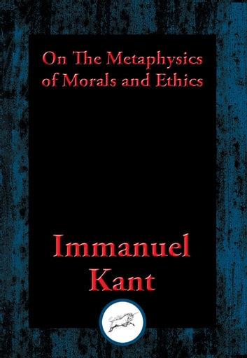 an analysis of metaphysics of ethics by immanuel kant On the metaphysics of morals and ethics - ebook written by immanuel kant read this book using google play books app on your pc, android, ios devices download for offline reading, highlight, bookmark or take notes while you read on the metaphysics of morals and ethics.