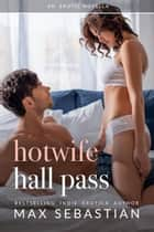 Hotwife Hall Pass ebook by